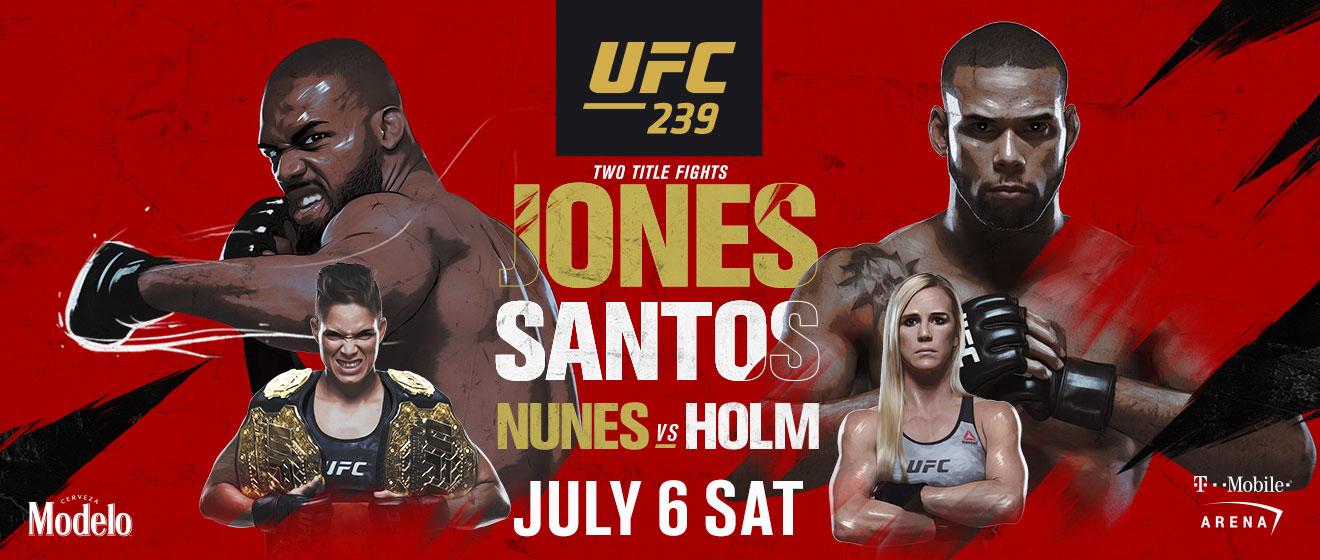 UFC 239 Jones Santos Nunes Vs Holm July 6th